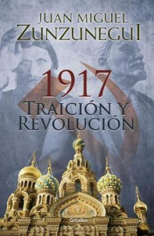 1917: traicion y revolucion / 1917: Betrayal and Revolution av Juan Miguel Zunzunegui (Heftet)