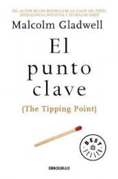 El Punto Clave / The Tipping Point av Malcolm Gladwell (Heftet)