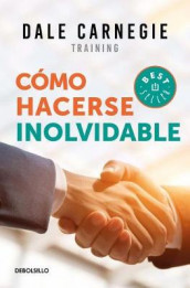 Como Hacerse Inolvidable / Make Yourself Unforgettable av Dale Carnegie (Heftet)