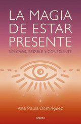 Omslag - La Magia de Estar Presente / The Magic of Being Present