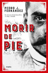 Omslag - Morir de Pie / Die Standing Up