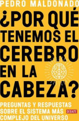 Omslag - ?por Que Tenemos El Cerebro En La Cabeza? / Why Do We Have Our Brain in Our Head?: Questions and Answers about the Most Complex System in the Universe