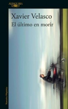 El ultimo en morir / The Last to Die av Xavier Velasco (Heftet)