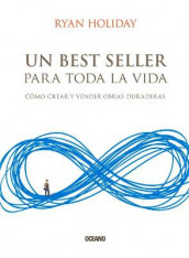 Un Best Seller Para Toda La Vida av Ryan Holiday (Heftet)