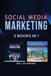 Social Media Marketing Work from Home Passive Income Ideas 2 Books in 1 av Will Richmond (Heftet)