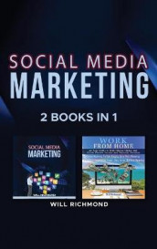 Social Media Marketing Work from Home Passive Income Ideas 2 Books in 1 av Will Richmond (Innbundet)