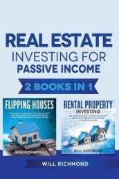 Real Estate Investing for Passive Income 2 Books in 1 av Will Richmond (Heftet)
