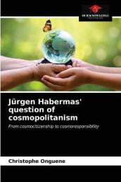Jurgen Habermas' question of cosmopolitanism av Christophe Onguene (Heftet)