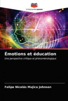 Emotions et education av Felipe Nicolas Mujica Johnson (Heftet)