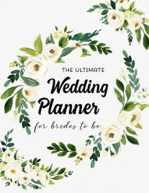 The Ultimate Wedding Planner For Brides To Be av Michael Green Press (Heftet)