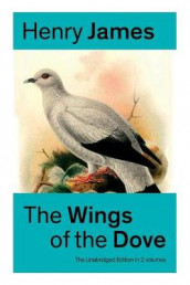 The Wings of the Dove (The Unabridged Edition in 2 volumes) av Henry James (Heftet)