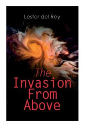 The Invasion From Above av Lester Del Rey, Paul Orban og Rogers (Heftet)