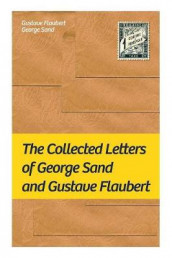 The Collected Letters of George Sand and Gustave Flaubert av Gustave Flaubert og George Sand (Heftet)