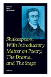 Shakespeare, With Introductory Matter on Poetry, The Drama, and The Stage (Unabridged) av Samuel Taylor Coleridge (Heftet)