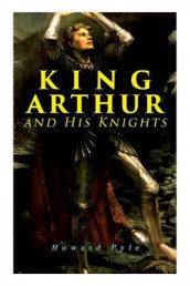 King Arthur and His Knights av Howard Pyle (Heftet)