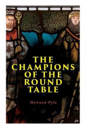 The Champions of the Round Table av Howard Pyle (Heftet)