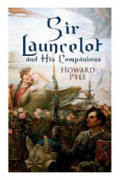 Sir Launcelot and His Companions av Howard Pyle (Heftet)