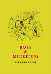 Boys and Murderers av Hermann Ungar (Heftet)