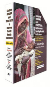 Omslag - Shaping Demand and Practices to Improve Family Health Outcomes: Uttar Pradesh Volume I