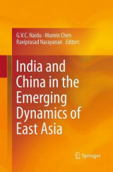 Omslag - India and China in the Emerging Dynamics of East Asia