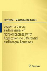 Omslag - Sequence Spaces and Measures of Noncompactness with Applications to Differential and Integral Equations
