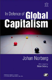 In Defence of Global Capitalism av Johan Norberg (Innbundet)