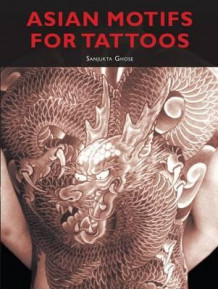 Asian motifs for tattoos av Sanjukta Ghose (Heftet)