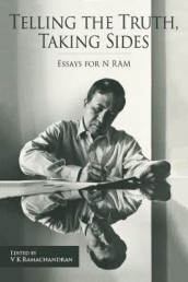 Telling the Truth, Taking Sides - Essays for N. Ram av V. Ramachandran, V Ramachandran og Madhura Swaminathan (Innbundet)