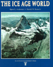 The ice age world av Bjørn G. Andersen og Harold W. Borns (Heftet)