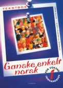 Ganske enkelt norsk 1 Tekstbok
