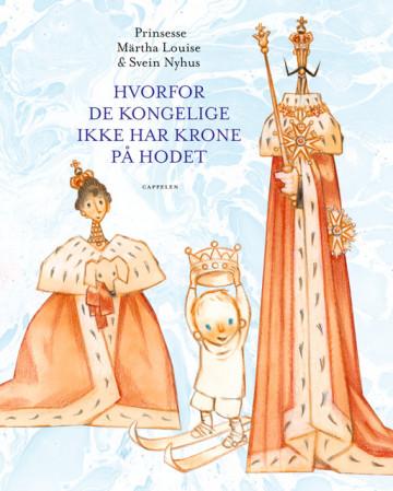 Hvorfor de kongelige ikke har krone på hodet Prinsesse Märtha Louise {TYPE#Innbundet}