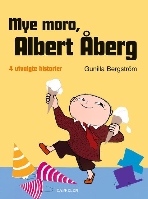 eb32e102 Mye moro, Albert Åberg av Gunilla Bergström (Innbundet) - Barnebøker ...