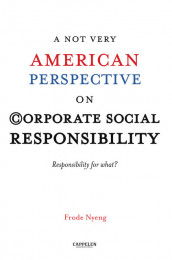 A NOT very American perspective on Corporate Social Responsibility av Frode Nyeng (Heftet)