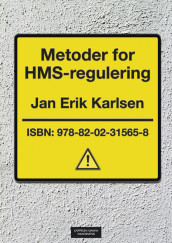 Metoder for HMS-regulering av Jan Erik Karlsen (Heftet)