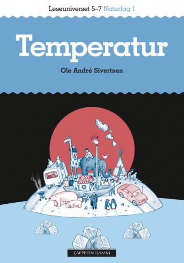 Leseuniverset 5-7 Naturfag 1: Temperatur Ole Andrè Sivertsen {TYPE#Heftet}