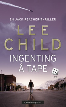 Ingenting å tape av Lee Child (Heftet)