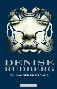 To ganger er en vane av Denise Rudberg (Innbundet)