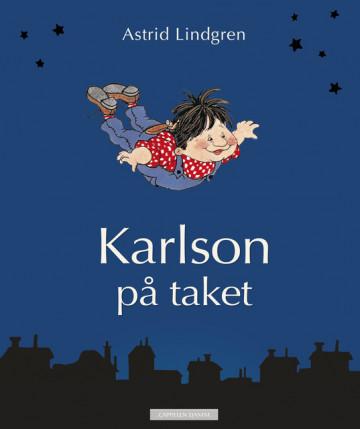 Karlson på taket - alle historien om Karlson og Lillebror Astrid Lindgren {TYPE#Innbundet}
