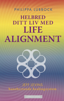 Helbred ditt liv med Life Alignment av Philippa Lubbock (Heftet)