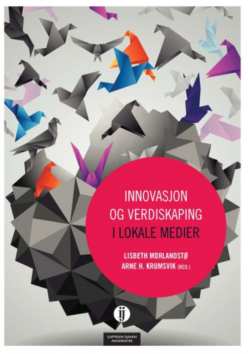 Bilde av Innovasjon Og Verdiskaping I Lokale Medier