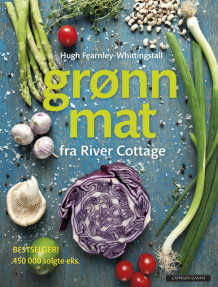 Grønn mat fra River Cottage av Hugh Fearnley-Whittingstall (Innbundet)