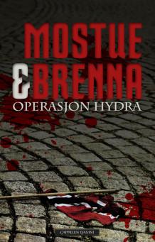 Operasjon Hydra av Sigbjørn Mostue og Johnny Brenna (Innbundet)