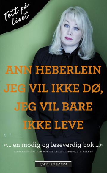 Bilde av Jeg Vil Ikke Dø, Jeg Vil Bare Ikke Leve