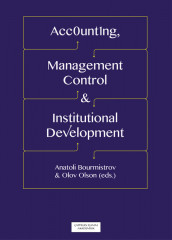 Accounting, Management Control and Institutional Development av Pawan Adhikari, Christian Eide Andvik, Anatoli Bourmistrov, James L. Chan, Barbara Czarniawska, Frøystein Gjesdal, Levi Gårseth-Nesbakk, Odd Birger Hansen, Rowan Jones, Sten Jönsson, Katarina Kaarbøe, Chamara Kuruppu, Anita Meidell, Andrei Mineev, Jan Mouritsen, Lars Niska, Salme Näsi, Olov Olson, Inger Johanne Pettersen, Kerstin Sahlin, John Skår og Konstantin Y. Timoshenko (Heftet)