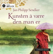 Kunsten å være den man er av Jan-Philipp Sendker (Lydbok MP3-CD)