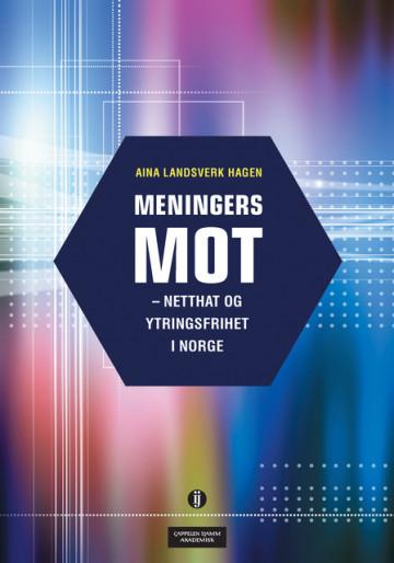 Bilde av Meningers Mot - Netthat Og Ytringsfrihet I Norge