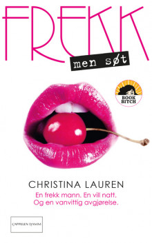 Frekk, men søt av Christina Lauren (Ebok)