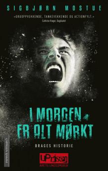 I morgen er alt mørkt: Brages historie av Sigbjørn Mostue (Heftet)