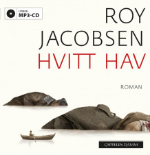 Hvitt hav av Roy Jacobsen (Lydbok MP3-CD)