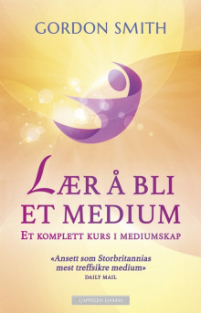 Lær å bli et medium av Gordon Smith (Ebok)